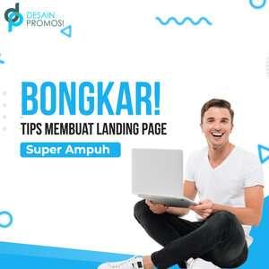 BONGKAR! 5 Tips Membuat Landing Page Sumper Ampuh