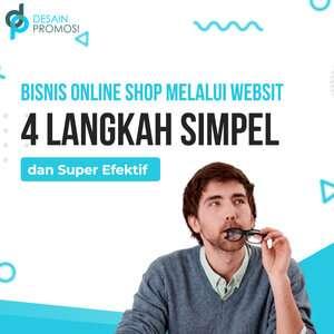 Bisnis Online Shop Melalui Website: 4 Langkah Simpel dan Super Efektif