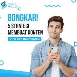 Bongkar! 5 Strategi Membuat Konten Viral Dan Boombastis