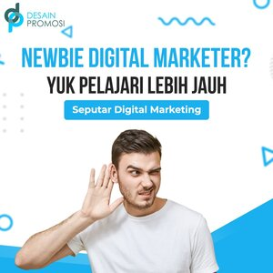 Newbie Digital Marketer Yuk Mengenal Digital Marketing Lebih Jauh
