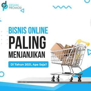 5 Bisnis Online Paling Menjanjikan Di Tahun 2021