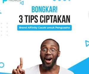 BONGKAR! Tips Ciptakan Brand Affinity: Cocok untuk Pengusaha