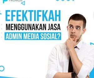 Efektifkah Menggunakan Jasa Admin Sosial Media