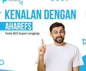 Kenalan dengan Aharefs: Tools SEO Super Lengkap