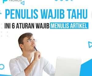 Penulis Wajib Tau: 6 Aturan Wajib Menulis Artikel