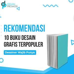 Referensi 10 Buku Desain Grafis Terpopuler Desainer Wajib Punya