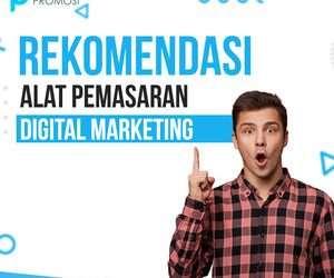 Rekomendasi Alat Pemasaran Digital: Digital Marketer Wajib Coba