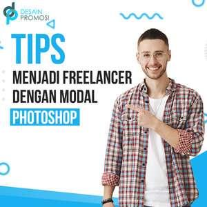Tips Menjadi Freelancer Dengan Modal Hanya Photoshop