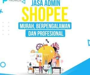 Jasa Admin Shopee: Murah, Berpengalaman dan Profesional