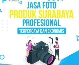 Jasa Foto Produk Surabaya: Profesional, Terpercaya dan Ekonomis