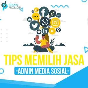 Tips Memilih Jasa Admin Media Sosial