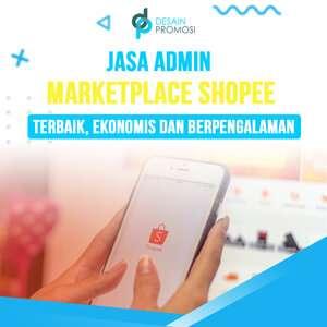 Jasa Admin Marketplace Shopee  Terbaik, Ekonomis dan Berpengalaman
