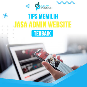 Tips Memilih Jasa Admin Website Terbaik